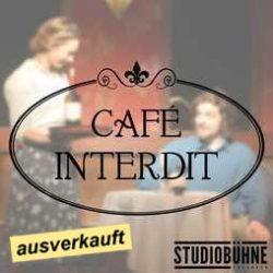 2016-05-26 Studiobühne - Café Interdit ausverkauft