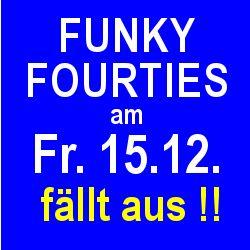 Funky 40s fällt aus!!