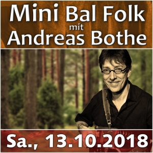 Mini Bal Folk Andreas Bothe @ Kulturforum Logenhaus   Erlangen   Bayern   Deutschland