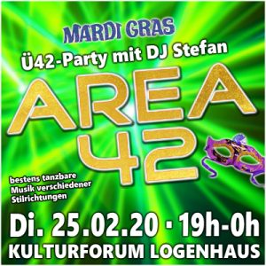 AREA 42 - Edition Mardi Gras @ Kulturforum Logenhaus